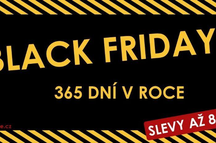 Black Friday po celých 365 dní v roce