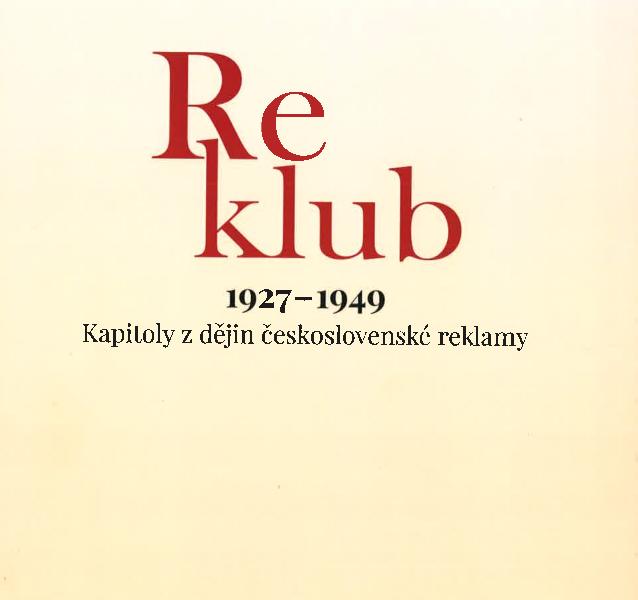 Recenze knihy: Reklub 1927 – 1949. Kapitoly z dějin československé reklamy