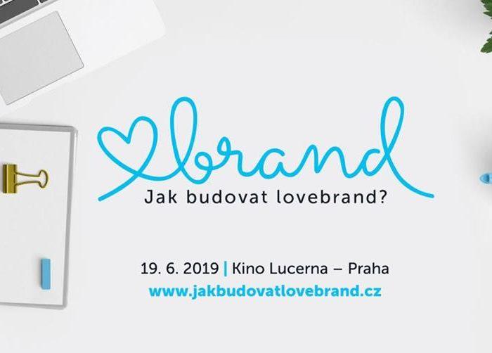 Konference Lovebrand představí case studies zvučných společností