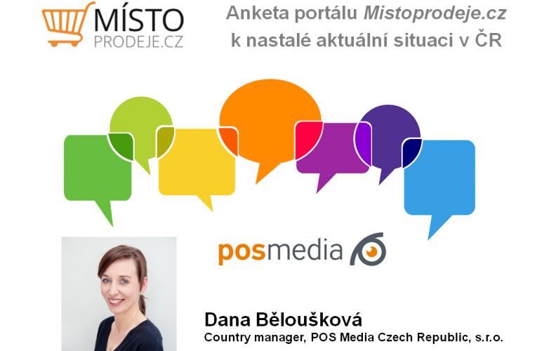 Anketa k nastalé situaci v ČR – Dana Běloušková, POS Media Czech Republic
